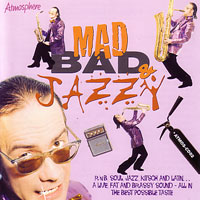 Mad, Bad & Jazzy