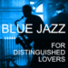 Blue Jazz for Distinguished Lovers
