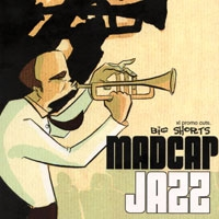Madcap Jazz