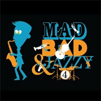 Mad, Bad & Jazzy 4